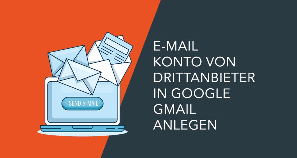 Google Mail Account für Drittanbieter Mailadresse konfigurieren